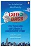John Micklethwait God is Back: How the Global Rise of Faith is Changing the World
