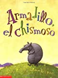 img - for Armadillo Tattletale (armadillo, El Chimoso): Armadillo, El Chisomoso book / textbook / text book
