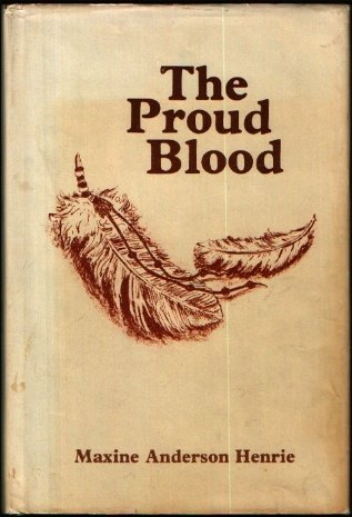 The Proud Blood, MAXINE A. HENRIE, GERALD MOSER
