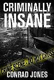 Criminally Insane, Crime Book 3 (Detective Alec Ramsay Crime Mystery Suspense Series)