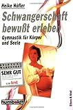 img - for Schwangerschaft bewu t erleben. Gymnastik f r K rper und Seele. book / textbook / text book