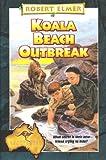 Koala Beach Outbreak (Adventures Down Under Book 7)