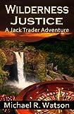 Wilderness Justice (A Jack Trader Adventure Book 3)