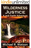 Wilderness Justice (A Jack Trader Adventure Book 3)