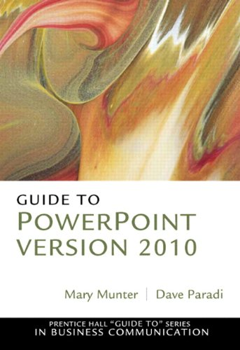 Guide to PowerPoint Version 2010 (Prentice Hall Guide to...