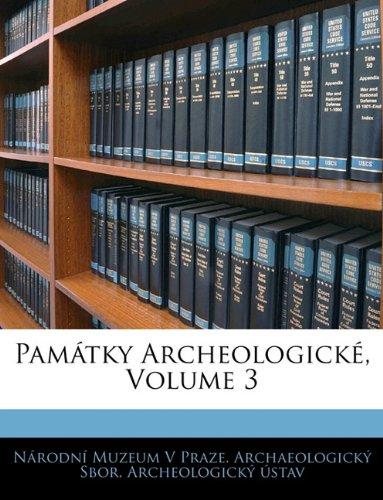Památky Archeologické, Volume 3