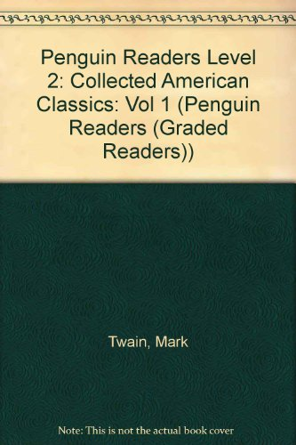 Adventures of Tom Sawyer and Others (Penguin Readers: Collected American Classics, Vol. 1, Levels 1 and 2)