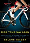 Ride Your Way Lean: The Ultimate Plan...