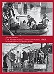 Die Hamburger Flutkatastrophe 1962