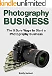 Photography Business: The 5 Sure Ways...