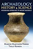 "BOOKS RECEIVED: Martinon-Torres and Rehren, eds., ""Archaeology, History and Science: Integrating Approaches to Ancient Materials"" (Left Coast Press, 2008)"