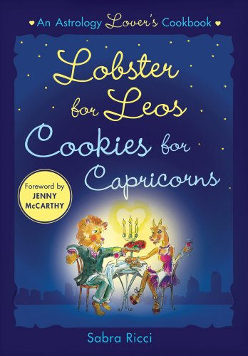 Lobster for Leos, Cookies for Capricorns: An