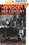 Her Voice, Her Century: Four Plays Ab...