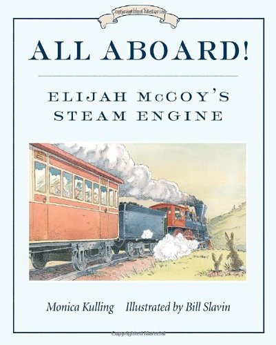 All Aboard!: Elijah McCoy`s Steam Engine (Great Idea Series)