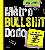 M�tro, bullshit, dodo