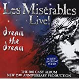 Les Mis�rables Live! Dream the Dream 2010 Cast Album (25th Anniversary)by The 2010 Cast
