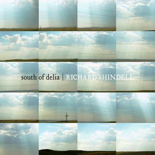 Richard Shindell - south of delia - Lyrics2You