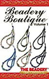 Beadery Boutique Volume 1: Featuring Hemp Jewelry (Beadery Boutique by The Beadery)