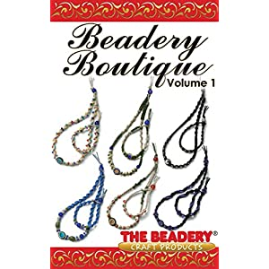 Beadery Boutique Volume 1: Featuring Hemp Jewelry (Beadery Boutique by The Beadery)