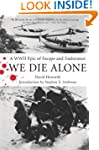 We Die Alone: A WWII Epic of Escape a...