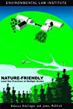 McElfish and Kihslinger's Nature-Friendly Land Use Practices at Multiple Scales (Environmental Law Institute)