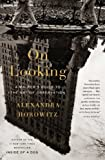 By Alexandra Horowitz On Looking: A Walkers Guide to the Art of Observation (Reprint)
