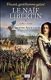 echange, troc Arlette Aguillon - Le Naïf libertin: Vincent, gentilhomme galant