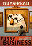 Guys Read: Funny Business (Turtleback School  &  Library Binding Edition)