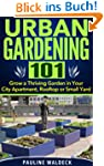 Urban Gardening 101: Grow a Thriving...