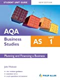 img - for AQA AS Business Studies: Unit 1 Planning and Financing a Business [New Edition]: Student Unit Guide book / textbook / text book