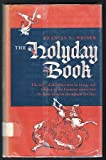 The Holyday Book : The Story of the Observance in Liturgy and Folklore of the Pentecost Season and the Feast of Saints Throughout the Year