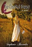 The Cracked Slipper (The Cracked Slipper Series)