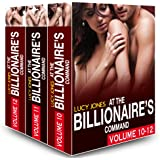 Boxed Set: At the Billionaire's Command - Vol. 10-12 (At the Billionaire's Command Box Set Book 4)