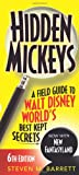 Hidden Mickeys: A Field Guide to Walt Disney World®s Best Kept Secrets