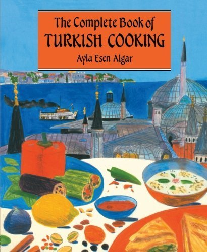 Complete Book Of Turkish Cooking by Ayla Esen Algar (1995) Paperback by Ayla Esen Algar