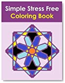 Simple Stress Free Coloring Book: The Simple Stress Free Coloring Book is designed to reduce your stress level. Simple coloring patterns with one ... and Relaxation Coloring Book to destress now.