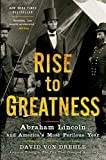 Rise to Greatness: Abraham Lincoln and Americas Most Perilous Year by Von Drehle, David (2013) Paperback