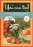 You Can Too!: Canning, Pickling and Preserving the Maritime Harvest