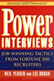 img - for By Neil M. Yeager Power Interviews: Job-Winning Tactics from Fortune 500 Recruiters (Revised and Expanded Edition) book / textbook / text book