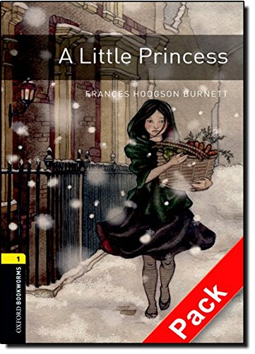 Oxford Bookworms Library: Oxford Bookworms. Stage 1: A Little Princess. CD Pack Edition 08: 400 Headwords