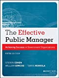 img - for The Effective Public Manager: Achieving Success in Government Organizations book / textbook / text book