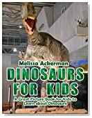Dinosaur for Kids: A Children's Picture Book About Dinosaurs: A Great Simple Picture Book for Kids to Learn about Dinosaurs