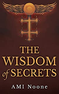 (FREE on 11/28) The Wisdom Of Secrets: The Templar Covenant by AMI Noone - http://eBooksHabit.com