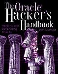 The Oracle Hacker's Handbook: Hacking...