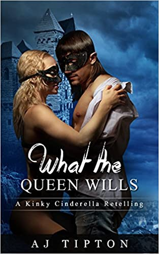 Free - What the Queen Wills: A Genderswapped Cinderella Retelling