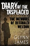 img - for Diary of the Displaced - The Memoirs of Reginald Weldon book / textbook / text book