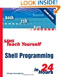 Sams Teach Yourself Shell Programming...