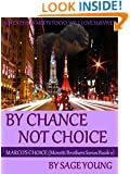 BY CHANCE NOT CHOICE: Marco's Choice - Moretti Brothers Series Book Two