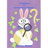 Tristan The Detective Bunny: A Children's Book of Nursery Rhymes and Illustrationsdi Kathy Mann