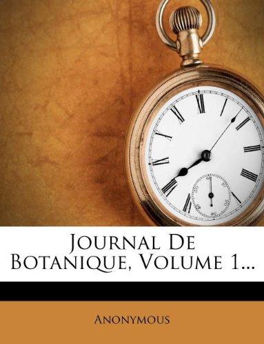 Journal De Botanique, Volume 1...